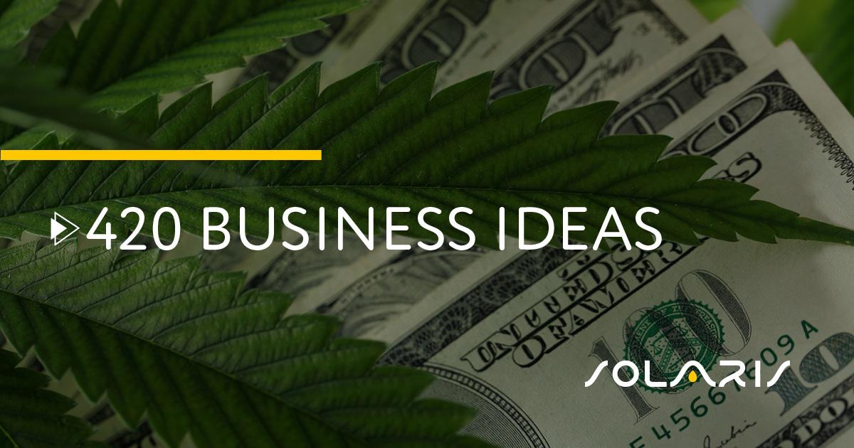 420 Business Ideas